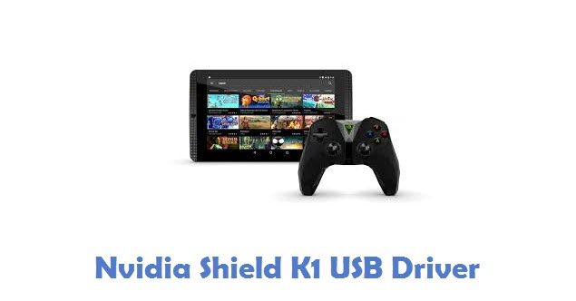 Nvidia Shield K1 USB Driver