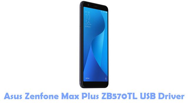 Download Asus Zenfone Max Plus ZB570TL USB Driver