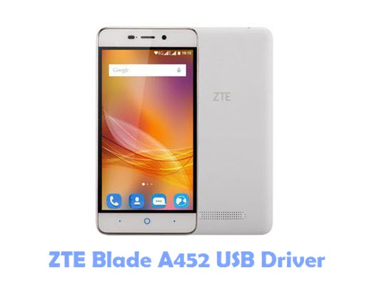 Download ZTE Blade A452 USB Driver