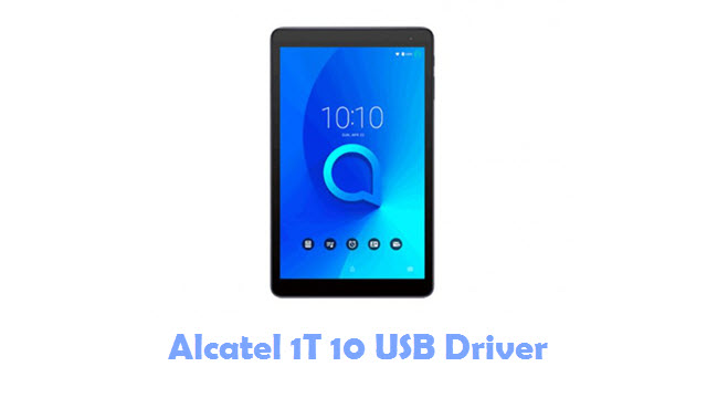 Download Alcatel 1T 10 USB Driver
