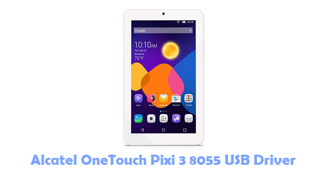 Download Alcatel OneTouch Pixi 3 8055 USB Driver