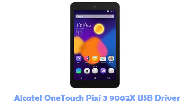 Download Alcatel OneTouch Pixi 3 9002X USB Driver
