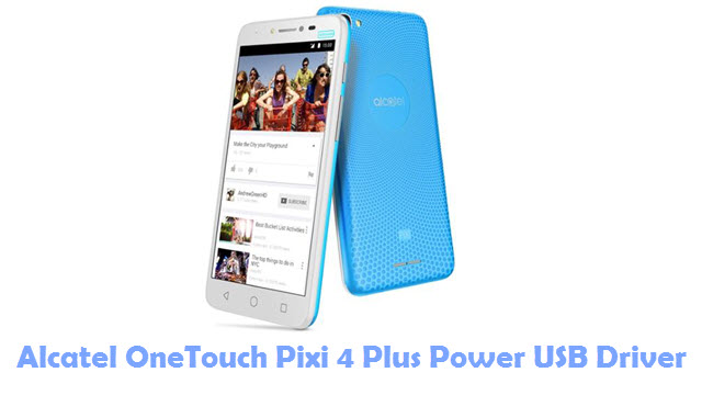 Download Alcatel OneTouch Pixi 4 Plus Power USB Driver