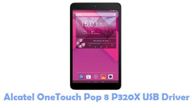 Download Alcatel OneTouch Pop 8 P320X USB Driver