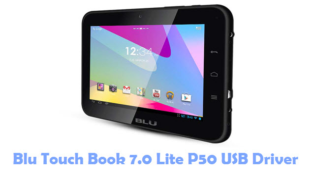 Download Blu Touch Book 7.0 Lite P50 USB Driver