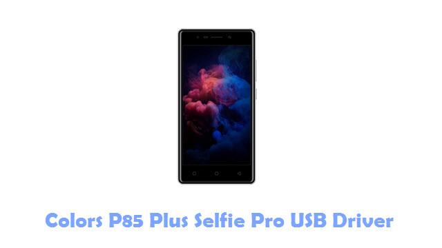 Download Colors P85 Plus Selfie Pro USB Driver
