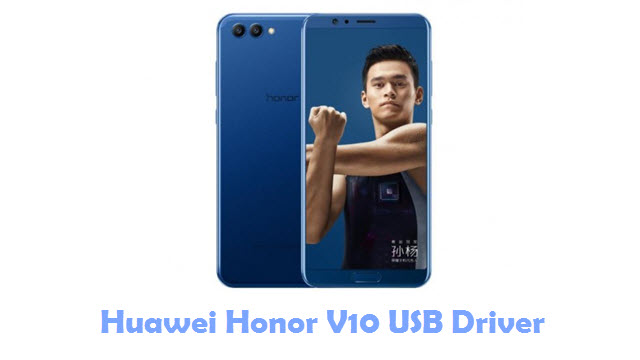 Download Huawei Honor V10 USB Driver