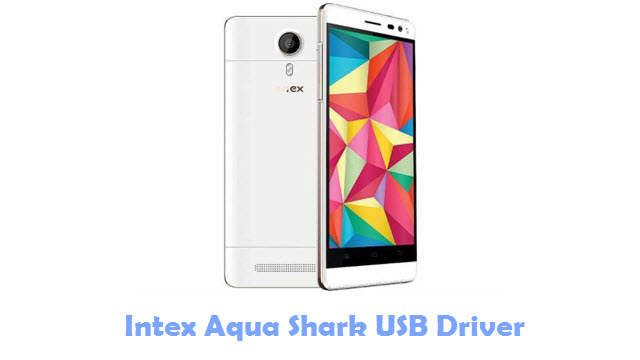 Download Intex Aqua Shark USB Driver