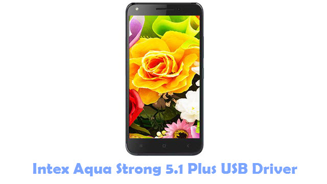 Download Intex Aqua Strong 5.1 Plus USB Driver