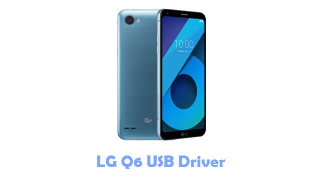 Download LG Q6 USB Driver