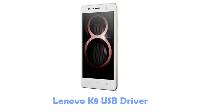 Download Lenovo K8 USB Driver