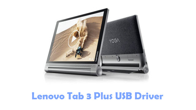 Download Lenovo Tab 3 Plus USB Driver
