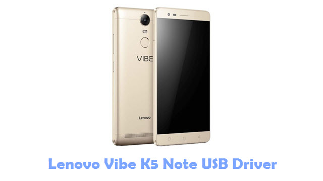 Download Lenovo Vibe K5 Note USB Driver