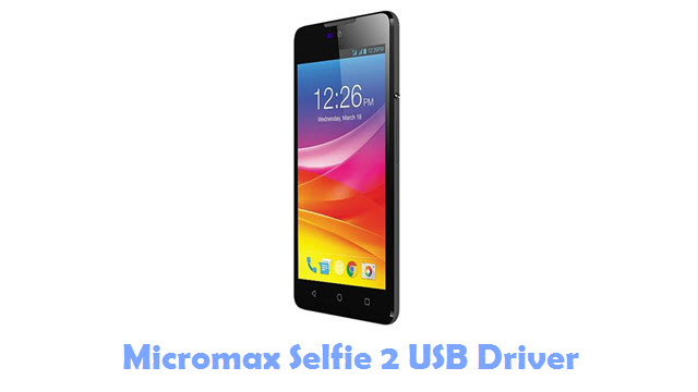 Download Micromax Selfie 2 USB Driver