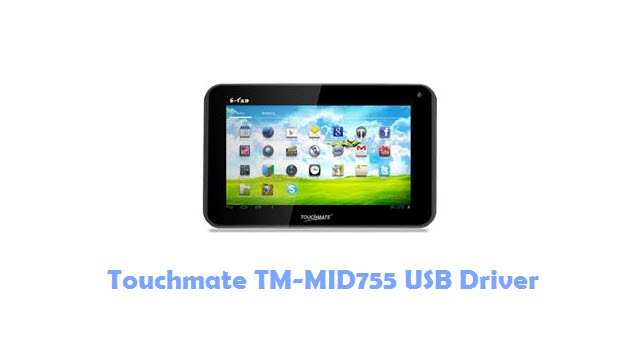 Download Touchmate TM-MID755 USB Driver