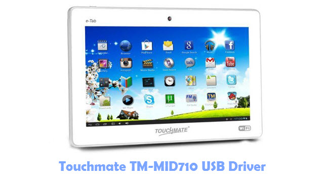 Download Touchmate TM-MID710 USB Driver
