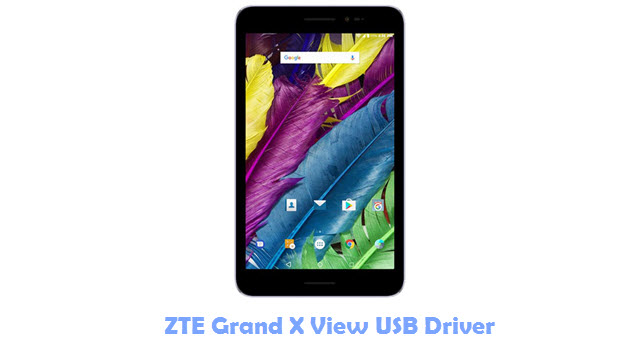 Download ZTE Grand X View USB Driver