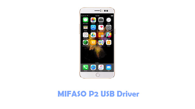 Download MIFASO P2 USB Driver