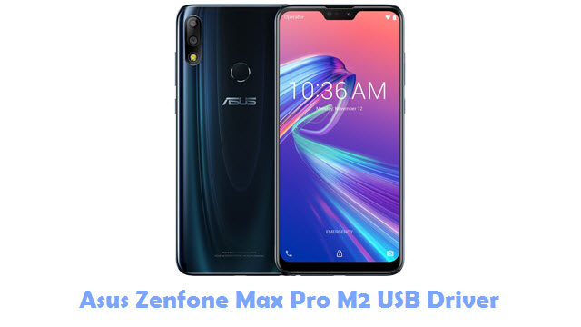 Download Asus Zenfone Max Pro M2 USB Driver