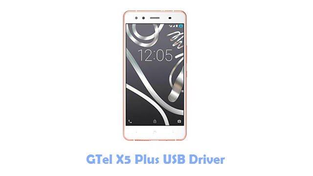 Download GTel X5 Plus USB Driver