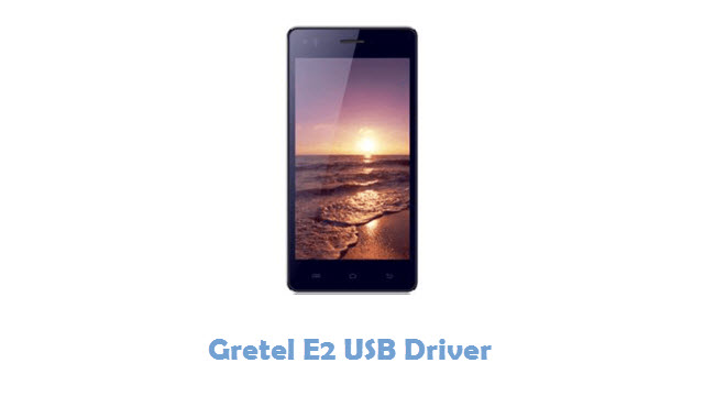 Download Gretel E2 USB Driver