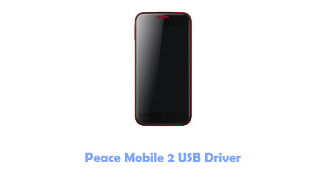 Download Peace Mobile 2 USB Driver