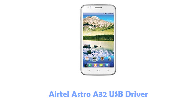 Download Airtel Astro A32 USB Driver