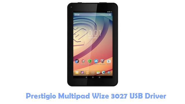 Download Prestigio Multipad Wize 3027 USB Driver