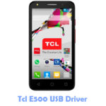Download Tcl E500 USB Driver
