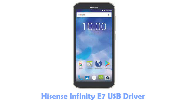 Download Hisense Infinity E7 USB Driver