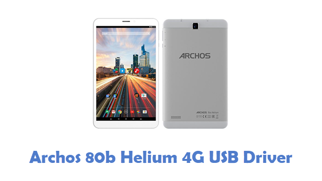 Archos 80b Helium 4G USB Driver