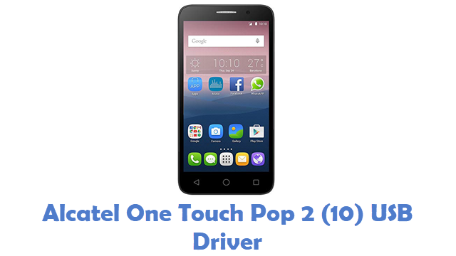 Alcatel One Touch Pop 2 10 USB Driver