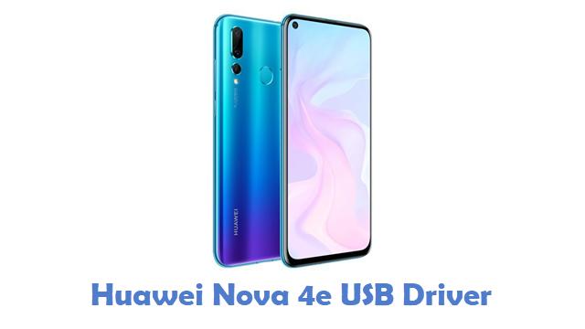 Huawei Nova 4e USB Driver