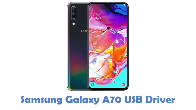 Samsung Galaxy A70 USB Driver