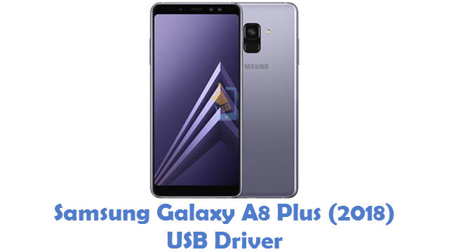 Samsung Galaxy A8 Plus (2018) USB Driver