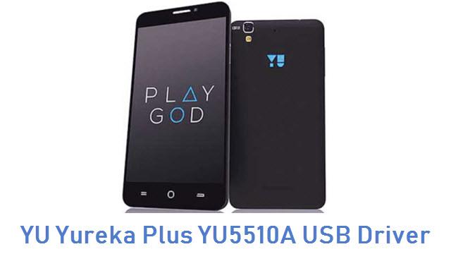 YU Yureka Plus YU5510A USB Driver