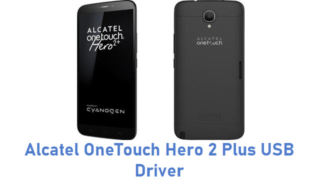 Alcatel OneTouch Hero 2 Plus USB Driver