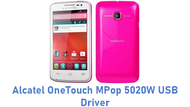 Alcatel OneTouch MPop 5020W USB Driver