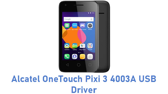 Alcatel OneTouch Pixi 3 4003A USB Driver
