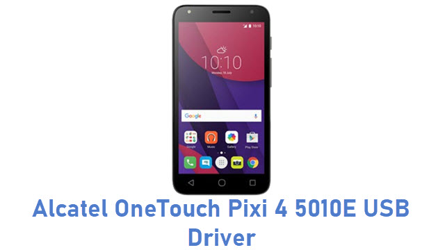 Alcatel OneTouch Pixi 4 5010E USB Driver