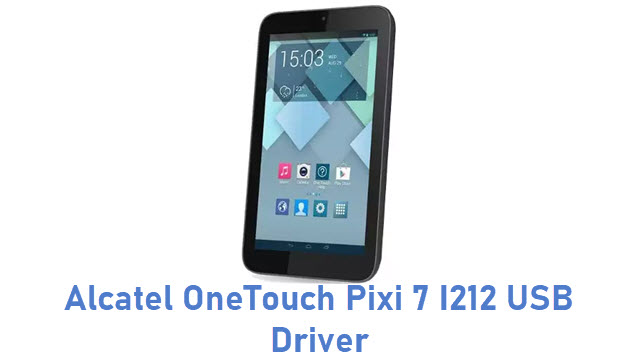 Alcatel OneTouch Pixi 7 I212 USB Driver