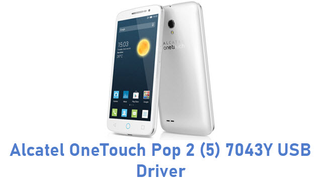 Alcatel OneTouch Pop 2 (5) 7043Y USB Driver