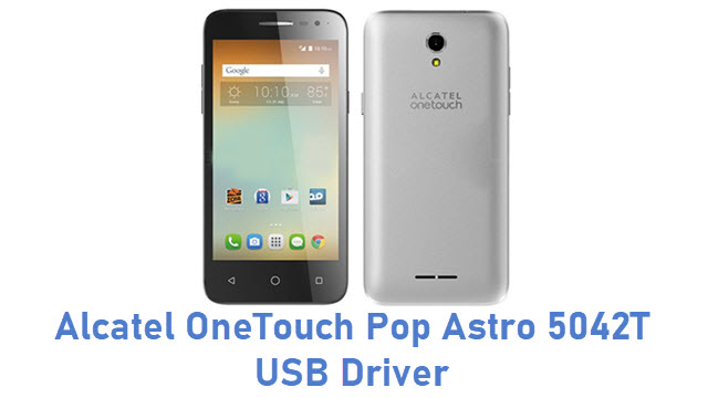 Alcatel OneTouch Pop Astro 5042T USB Driver