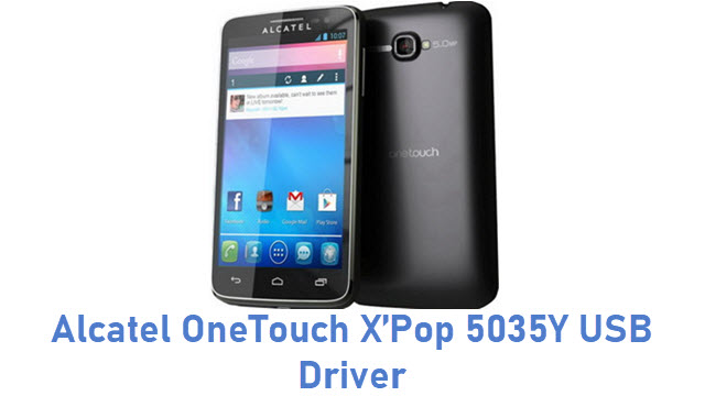 Alcatel OneTouch X'Pop 5035Y USB Driver