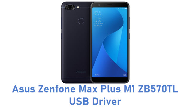 Asus Zenfone Max Plus M1 ZB570TL USB Driver