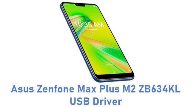 Asus Zenfone Max Plus M2 ZB634KL USB Driver