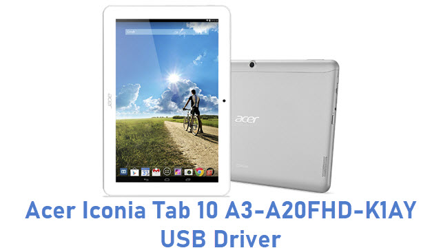 Acer Iconia Tab 10 A3-A20FHD-K1AY USB Driver