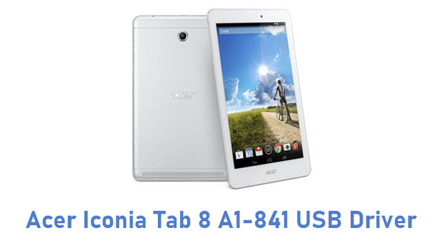 Acer Iconia Tab 8 A1-841 USB Driver