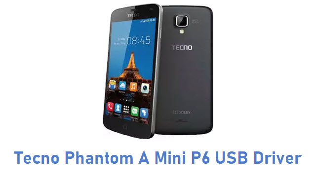 Tecno Phantom A Mini P6 USB Driver
