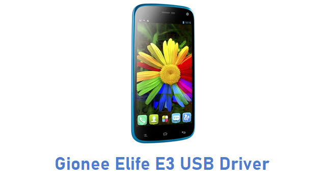 Gionee Elife E3 USB Driver